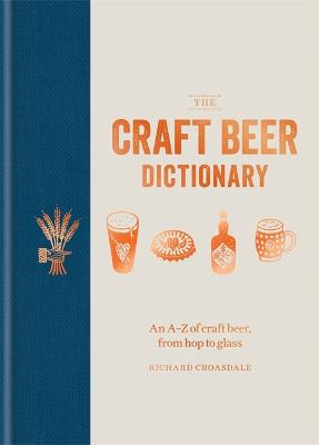The Craft Beer Dictionary by Richard Croasdale