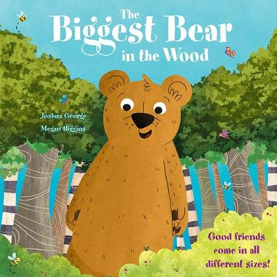 The Biggest Bear in the Wood by Joshua George