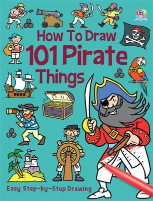 How to Draw 101 Pirates by Nat Lambert