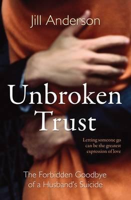 Unbroken Trust by Jill Anderson