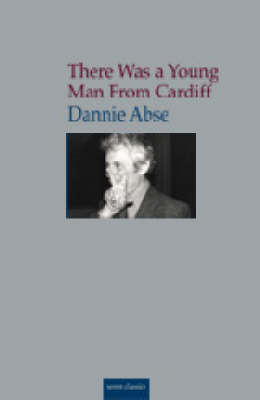 There Was a Young Man from Cardiff by Dannie Abse