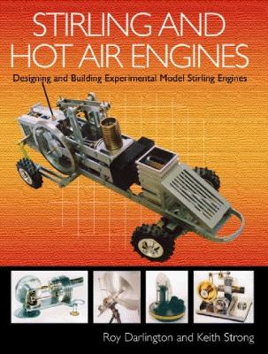 Stirling and Hot Air Engines by Roy Darlington