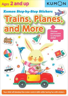 Kumon Step-by-step Stickers: Trains, Planes, And More by Kumon Publishing