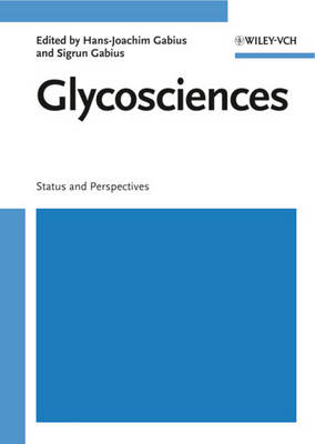 Glycosciences: Status and Perspectives by Hans-Joachim Gabius