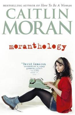 Moranthology by Caitlin Moran