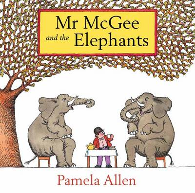 Mr Mcgee And The Elephants by Pamela Allen