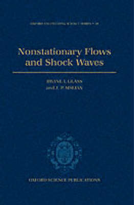 Nonstationary Flows and Shock Waves by Irvine I. Glass