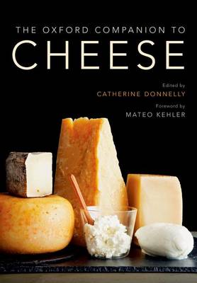 The Oxford Companion to Cheese by Mateo Kehler