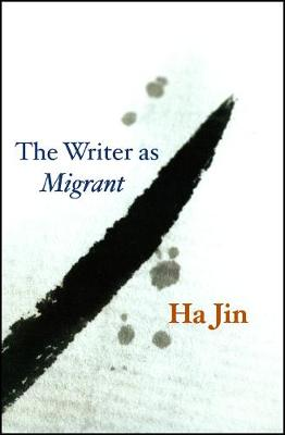 Writer as Migrant by Ha Jin