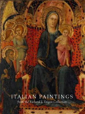 Italian Paintings from the Richard L. Feigen Collection by Laurence Kanter