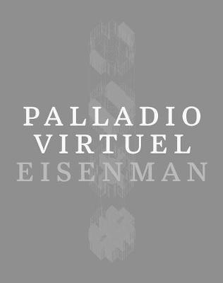 Palladio Virtuel by Peter Eisenman