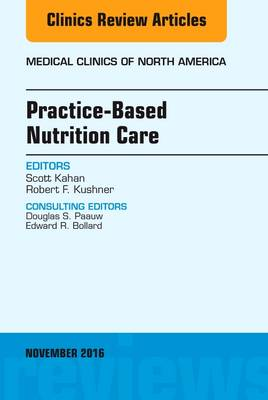 Practice-Based Nutrition Care, An Issue of Medical Clinics of North America by Scott Kahan