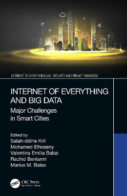 Internet of Everything and Big Data: Major Challenges in Smart Cities book