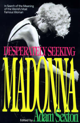 Desperately Seeking Madonna by Adam Sexton