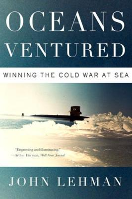 Oceans Ventured: Winning the Cold War at Sea book