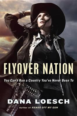 Flyover Nation by Dana Loesch