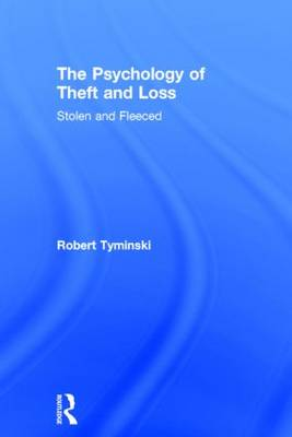 The Psychology of Theft and Loss by Robert Tyminski