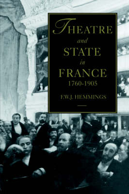 Theatre and State in France, 1760-1905 by Frederic William John Hemmings