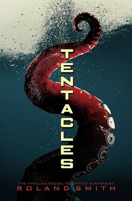 Tentacles by Roland Smith