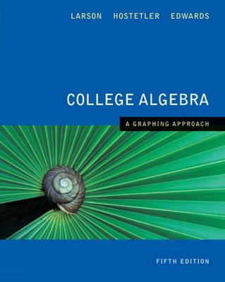 College Algebra: A Graphing Approach by Ron Larson