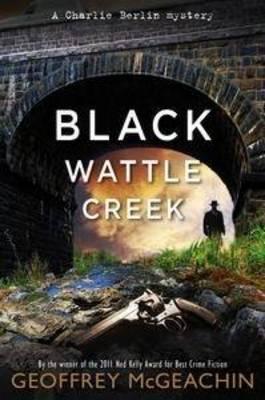 Blackwattle Creek by Geoffrey McGeachin