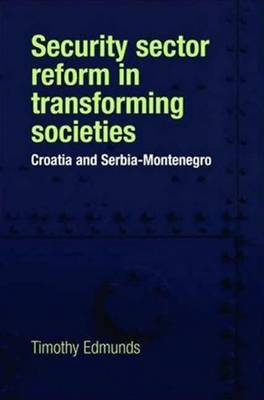 Security Sector Reform in Transforming Societies by Timothy Edmunds