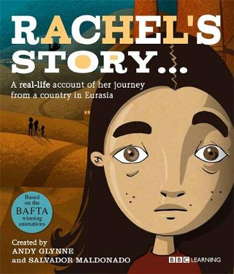 Seeking Refuge: Rachel's Story - A Journey from a country in Eurasia by Andy Glynne