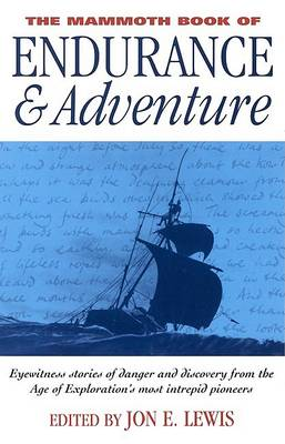 The Mammoth Book of Endurance and Adventure by Jon E. Lewis