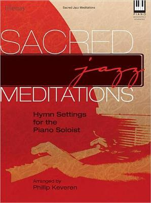 Sacred Jazz Meditations by Phillip Keveren