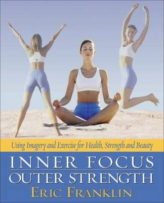 Inner Focus, Outer Strength book