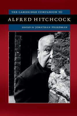 Cambridge Companion to Alfred Hitchcock by Jonathan Freedman