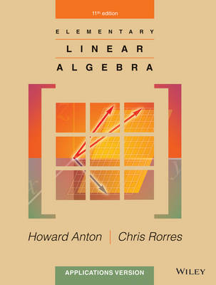 Elementary Linear Algebra, Applications Version 11E with WileyPlus Card by Howard Anton