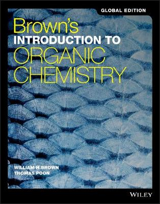 Brown's Introduction to Organic Chemistry, Global Edition by William H. Brown