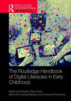 The Routledge Handbook of Digital Literacies in Early Childhood by Ola Erstad