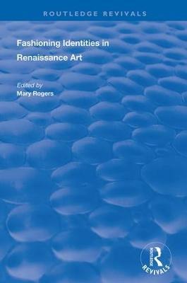 Fashioning Identities in Renaissance Art book