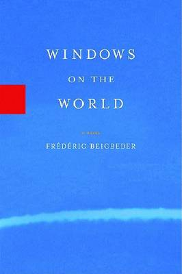 Windows on the World by Frederic Beigbeder