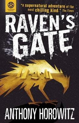 The Power of Five: Raven's Gate by Anthony Horowitz