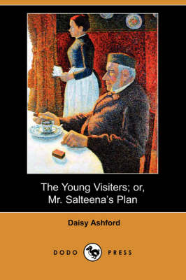 Young Visiters; Or, Mr. Salteena's Plan (Dodo Press) book