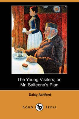 Young Visiters; Or, Mr. Salteena's Plan (Dodo Press) book