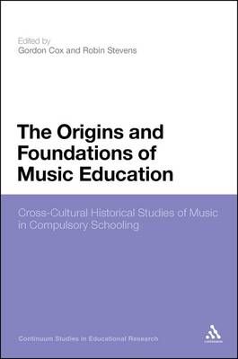 The Origins and Foundations of Music Education by Gordon Cox