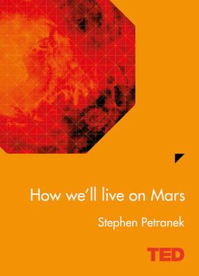 How We'll Live On Mars by Stephen Petranek