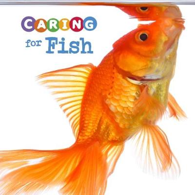 Caring for Fish by Tammy Gagne