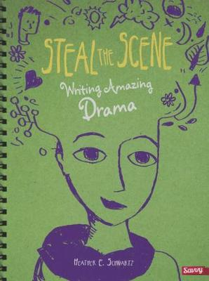 Steal the Scene by Heather E Schwartz