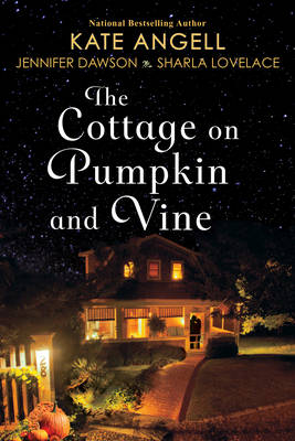 The Cottage On Pumpkin And Vine by Sharla Lovelace
