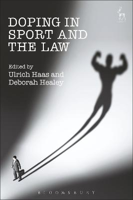 Doping in Sport and the Law by Deborah Healey