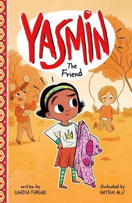 Yasmin the Friend by Saadia Faruqi