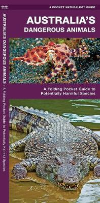 Australia's Dangerous Animals: A Folding Pocket Guide to Potentially Harmful Species book
