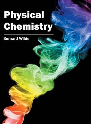 Physical Chemistry by Bernard Wilde