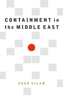 Containment in the Middle East by Ehud Eilam