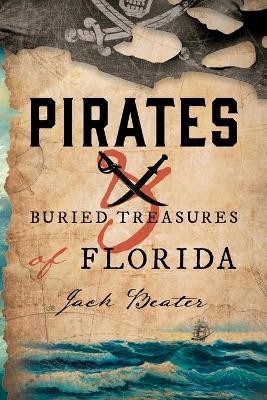 Pirates and Buried Treasures of Florida book